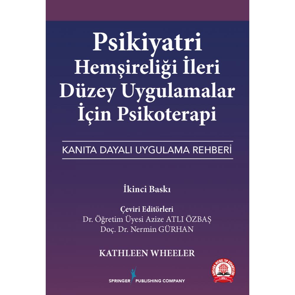 Psikiyatri Hemşireliği İleri Düzey Uygulamalar için Psikoterapi Kanıta Dayalı Uygulama Rehberi